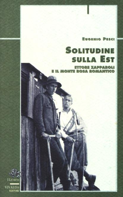 Solitudine sulla est - Ettore Zapparoli e il Monte Rosa romantico