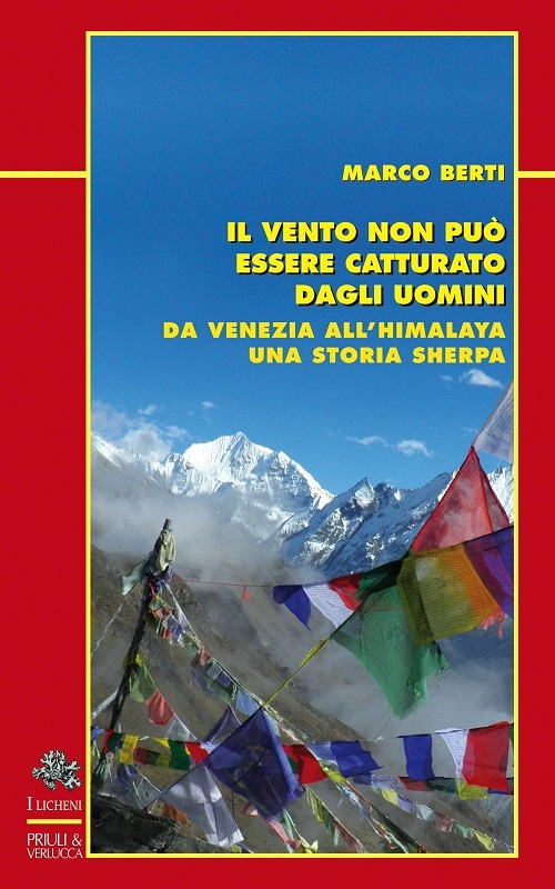 Il vento non può essere catturato dagli uomini - Da Venezia all'Himalaya, una storia sherpa
