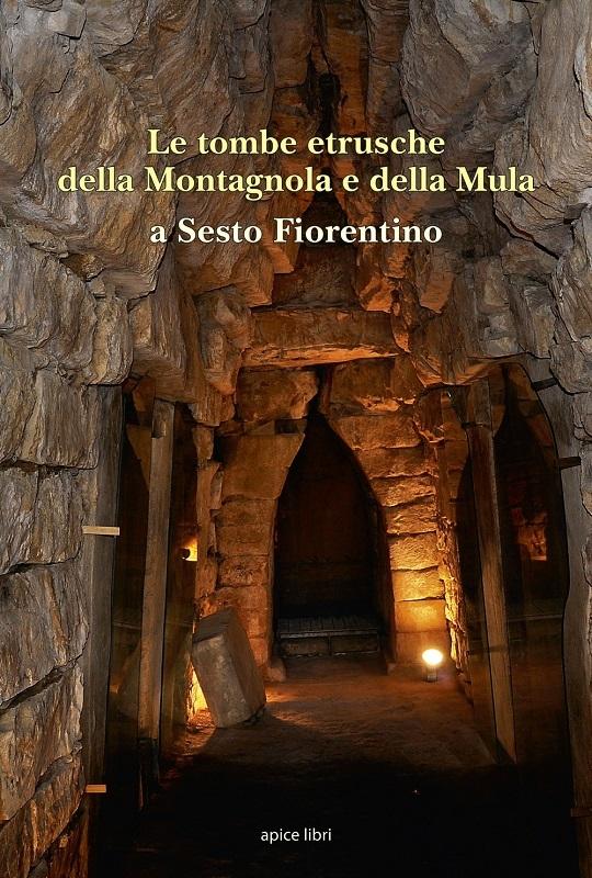 Le tombe etrusche della Montagnola e della Mula a Sesto Fiorentino