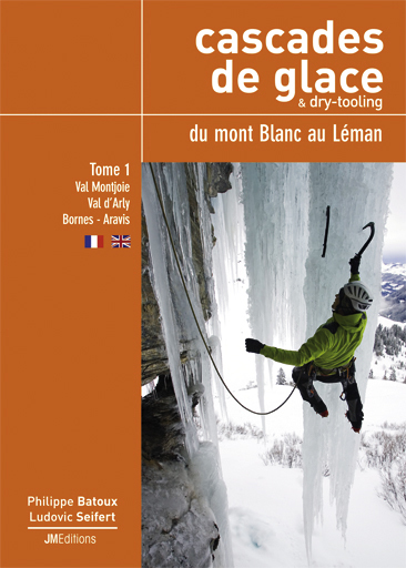 Cascades de glace & dry-tooling - Du Mont-Blanc au Léman