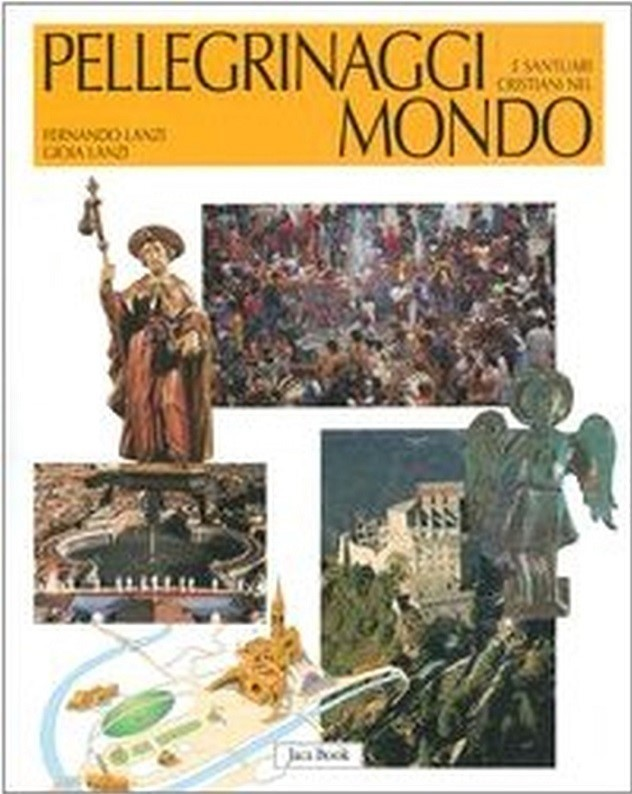 Pellegrinaggi e santuari cristiani nel mondo