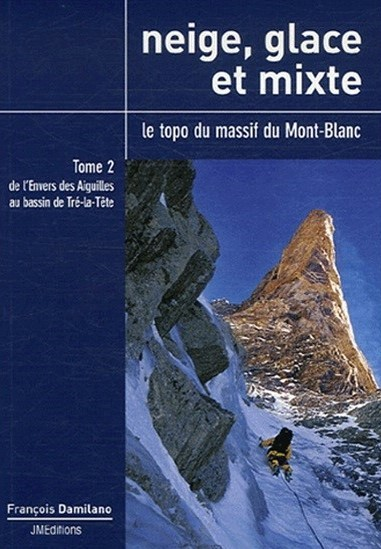 Snow, ice and mixed vol. 2 From the Trient Basin to the Géant Basin