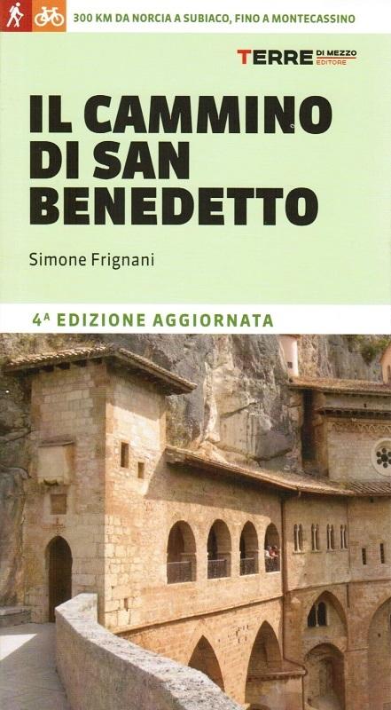Il Cammino di San Benedetto: a piedi o in bici nei luoghi di san Benedetto, fra boschi, rocche medioevali e splendide abbazie