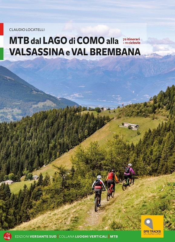 MTB tra i laghi di Como e Iseo. Vol. 1: Lago di Como e Valle Brembana