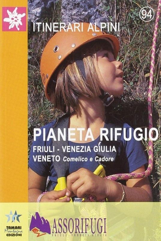 Pianeta rifugio: Friuli, Venezia Giulia, Veneto, Comelico e Cadore