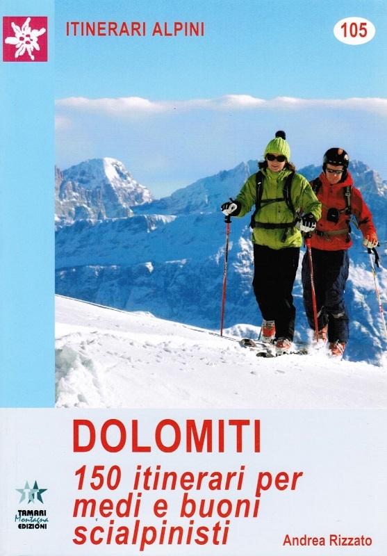Dolomiti 150 itinerari per medi e buoni scialpinisti