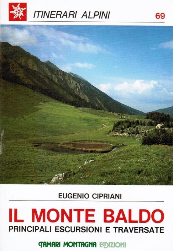 Il Monte Baldo - Principali escursioni e traversate