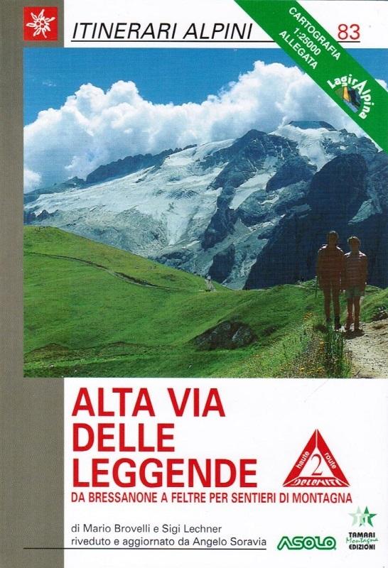 Alta Via delle Leggende (n. 2) l Da  Bressanone a Feltre per sentieri di montagna