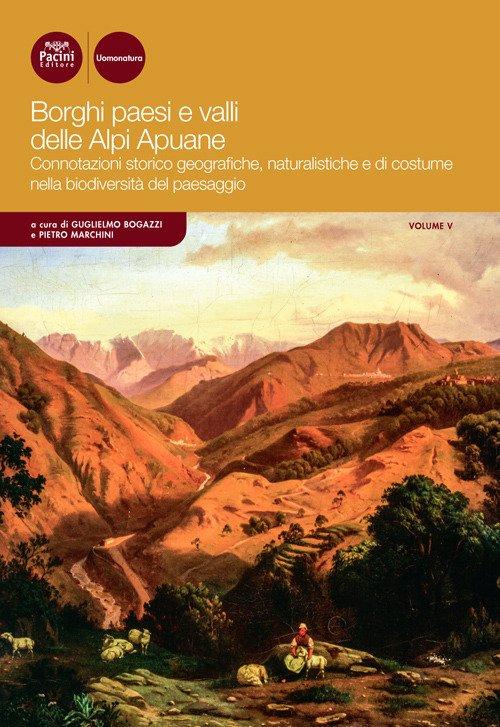 Borghi paesi e valli delle Alpi Apuane Vol. V