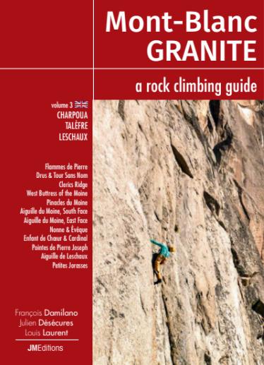 Mont-Blanc Granite a rock climbing guide volume 3