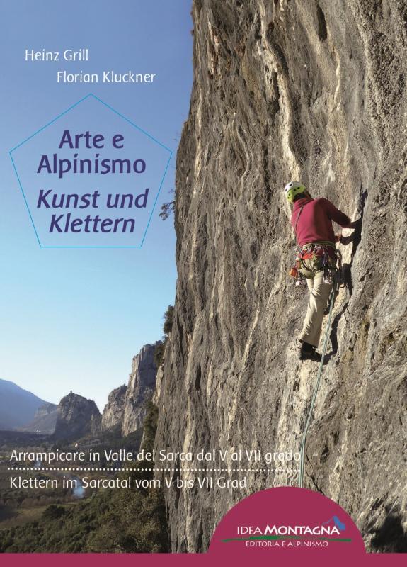 Arte e alpinismo - Arrampicare in Valle del Sarca dal V al VII grado