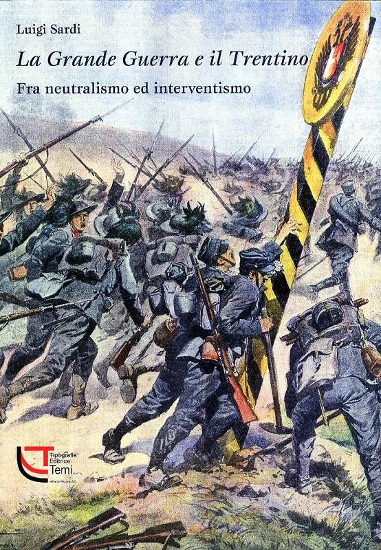 La grande guerra e il Trentino fra neutralismo ed interventismo