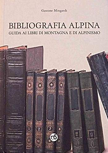 Bibliografia alpina. Con CD-ROM