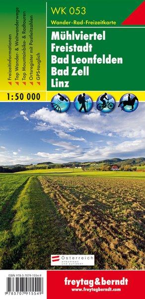 Mühlviertel – Freistadt – Bad Leonfelden – Bad Zell – Linz