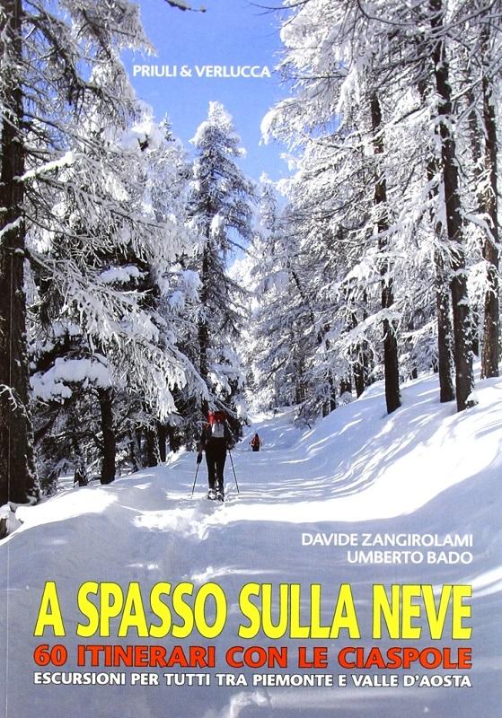 A spasso sulla neve 60 itinerari con le ciaspole