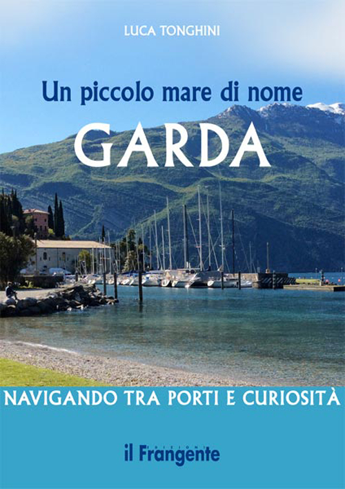 Un piccolo mare di nome Garda