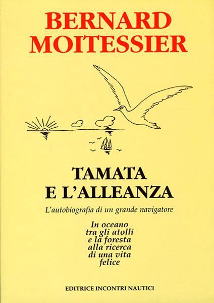 Tamata e l'alleanza - L'autobiografia di un grande navigatore
