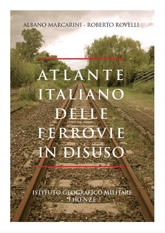 Atlante italiano delle ferrovie in disuso