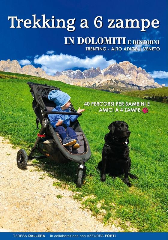 Trekking a 6 zampe in Dolomiti e dintorni: Trentino, Alto Adige, Veneto