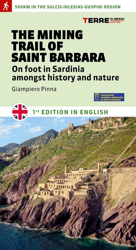 The Mining Trail of Saint Barbara