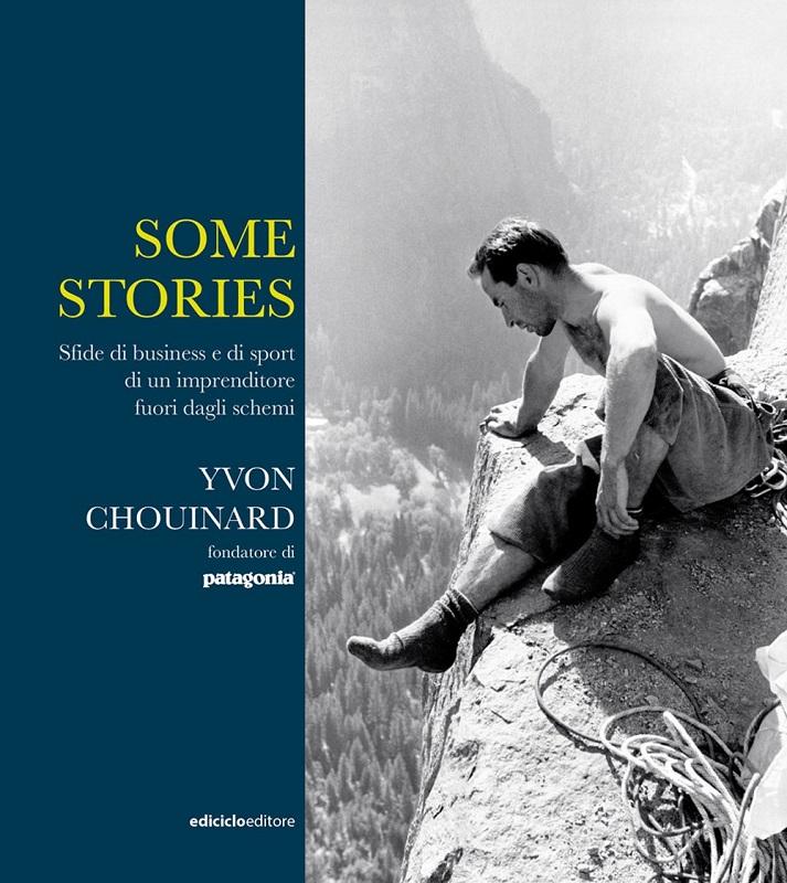 Some stories. Sfide di business e di sport di un imprenditore fuori dagli schemi