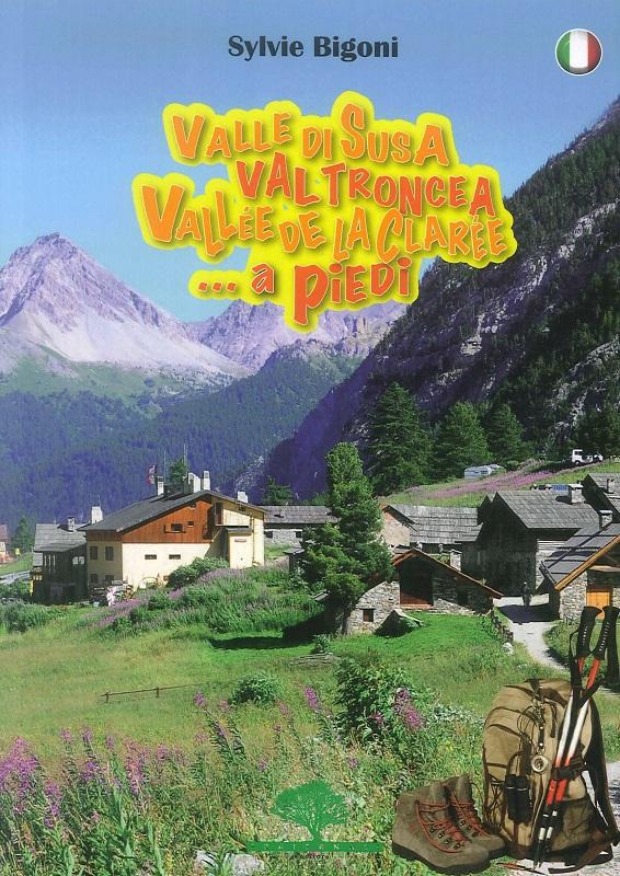 Valle di Susa, Val Troncea, Vallée de la Clarée... a piedi