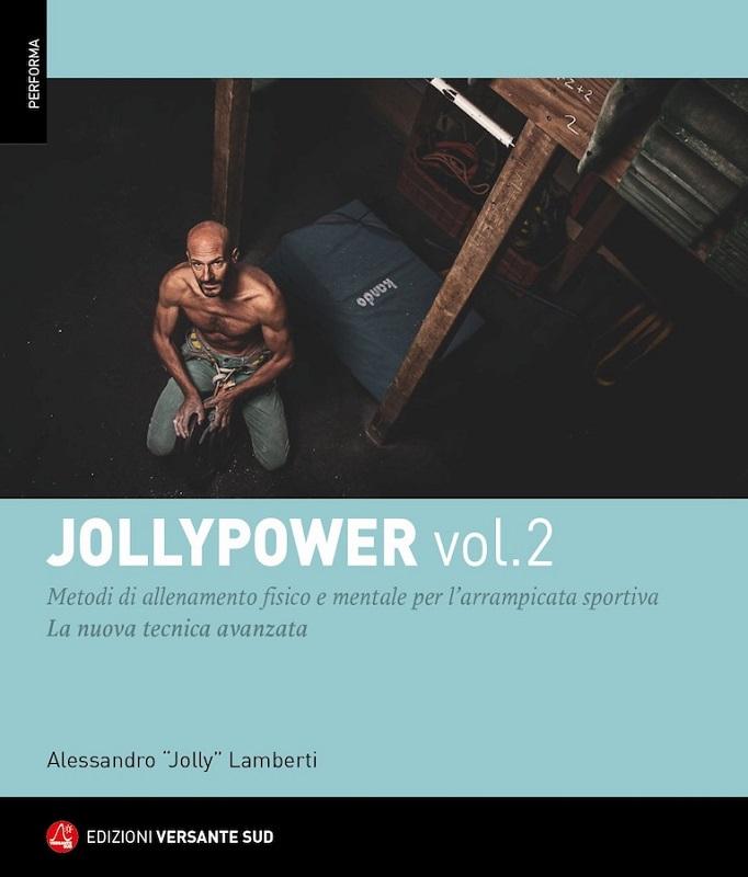 Jollypower vol. 2 Metodi di allenamento fisico e mentale per l'arrampicata sportiva