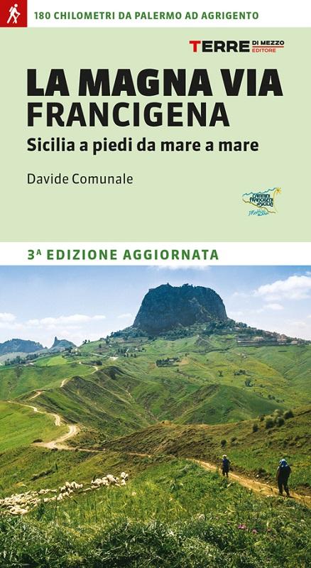 La Magna Via Francigena - Sicilia a piedi da mare a mare