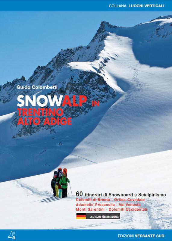 Snowalp in Trentino Alto Adige - 60 itinerari di Snowboard e Scialpinismo