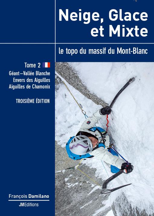 Neige glace et mixte Tome 2 Géeant-Vallée Blanche, Envers des Aiguilles, Aiguilles de Chamonix